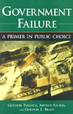 Government Failure: A Primer in Public Choice