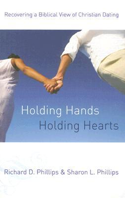 Holding Hands, Holding Hearts by Richard D. Phillips
