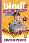Bushfire! (Bindi Wildlife Adventures, #3)