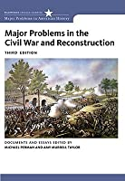Major Problems in the Civil War and Reconstruction: Documents and Essays