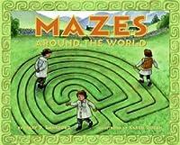Mazes Around the World