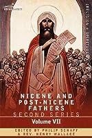 Nicene and Post-Nicene Fathers: Series 2, Vol 7 Cyril of Jerusalem, Gregory Nazianzen
