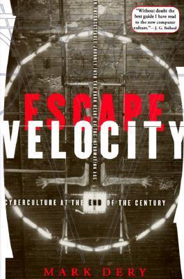 Escape Velocity by Mark Dery