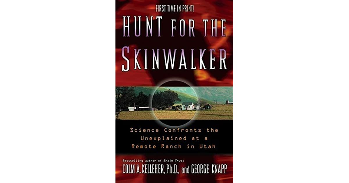 Hunt for the Skinwalker: Science Confronts the Unexplained at a
