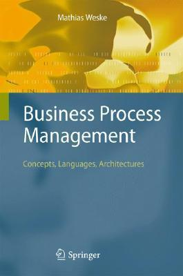 Business Process Management  Concepts, Languages, Architectures, 2nd edition
