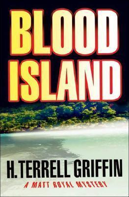 Blood Island: A Matt Royal Mystery