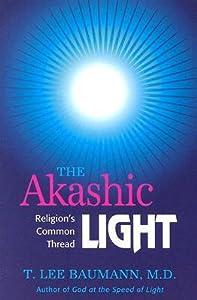 The Akashic Light: Religion's Common Thread