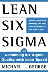 Lean Six Sigma : combining Six Sigma quality with lean speed