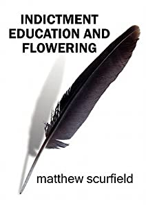 Indictment: Education and Flowering