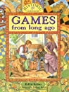 Games from Long Ago by Bobbie Kalman