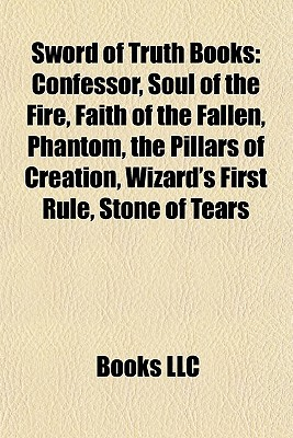 Sword of Truth Books: Confessor, Soul of the Fire, Faith of the Fallen, Phantom, the Pillars of Creation, Wizard's First Rule, Stone of Tears