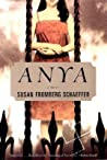 Anya by Susan Fromberg Schaeffer