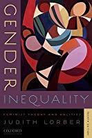 Gender Inequality: Feminist Theories and Politics, 4th Edition