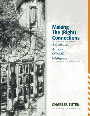 Making the (Right) Connections: A Cautionary Account of Wmd Intelligence