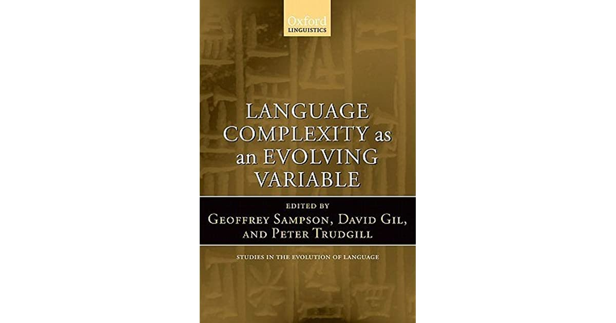 Language Complexity As An Evolving Variable By Geoffrey Sampson