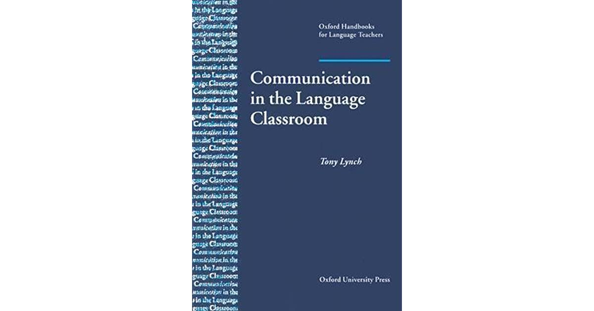 Communication in the language classroom by tony lynch fandeluxe Choice Image