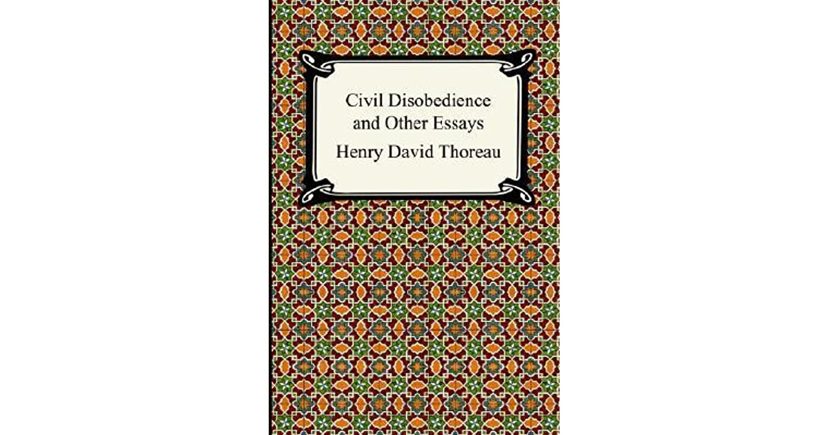 essays on civil disobedience by henry david thoreau Read thoreau's major essays online - reform essays (civil disobedience), walking essays (a winter walk) and natural history essays (wild apples).