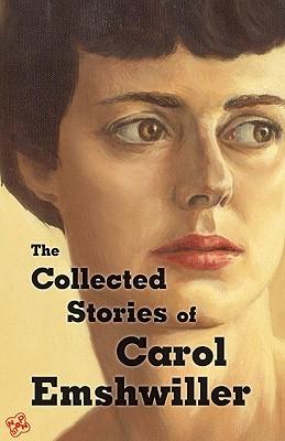 The Collected Stories of Carol Emshwiller, Vol. 1 Carol Emshwiller