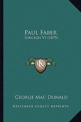 Paul Faber Paul Faber by George MacDonald