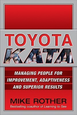 Toyota Kata Managing People for Improvement Adaptiveness and Superior Results