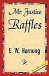 Mr. Justice Raffles (A.J. Raffles, The Gentleman Thief #4)
