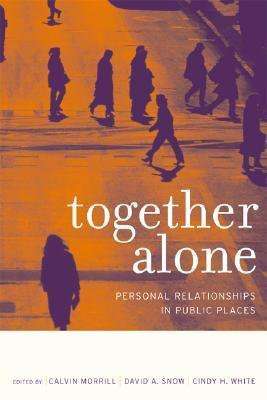 Together Alone  Personal Relationships in Public Places (2005)