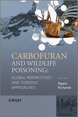 Carbofuran and Wildlife Poisoning: Global Perspectives and Forensic Approaches