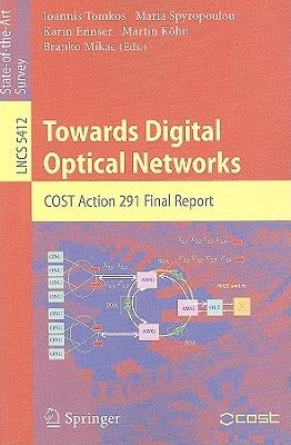 Towards Digital Optical Networks: Cost Action 291 Final Report (Lecture Notes In Computer Science / Computer Communication Networks And Telecommunications)