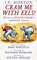 Cram Me with Eels!: The Best of Beachcomber's Unpublished Humour. Editor, Mike Barfield