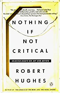 Nothing If Not Critical: Selected Essays on Art and Artists