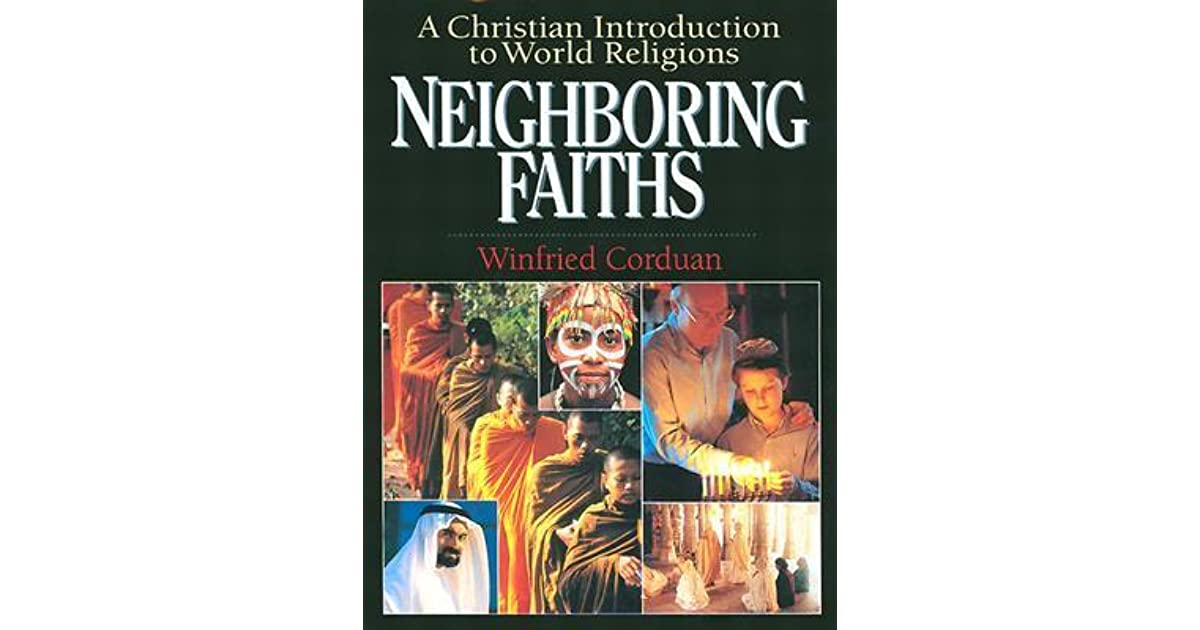 Neighboring faiths a christian introduction to world religions by neighboring faiths a christian introduction to world religions by winfried corduan fandeluxe Choice Image