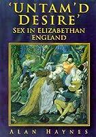 desire elizabethan england in sex untamd