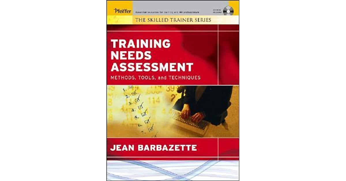 Training Needs Assessment Methods Tools And Techniques By Jean