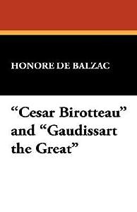 Cesar Birotteau and Gaudissart the Great