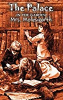 The Palace in the Garden by Mrs. Molesworth, Fiction, Historical