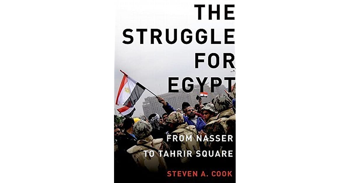 The struggle for egypt from nasser to tahrir square council on the struggle for egypt from nasser to tahrir square council on foreign relations by steven a cook fandeluxe Epub