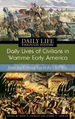 Daily Lives of Civilians in Wartime Early America