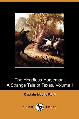 The Headless Horseman A Strange Tale of Texas