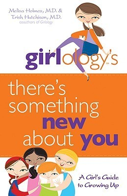 There's Something New About You - A Girl's Guide to Growing Up