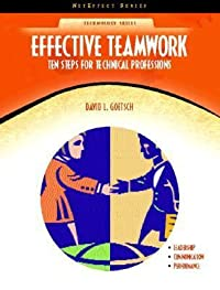 Effective Teamwork: Ten Steps for Technical Professions