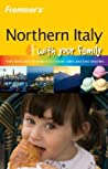 Frommer's Northern Italy with Your Family