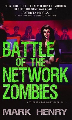 Battle of the Network Zombies by Mark Henry