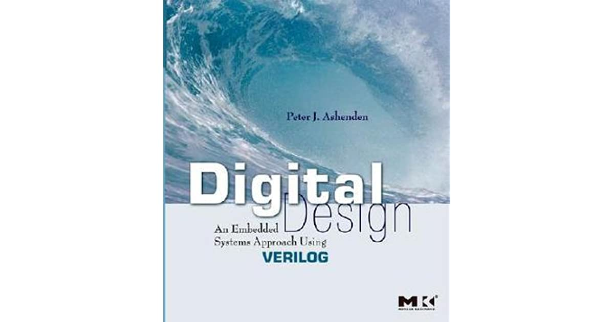 Digital Design An Embedded Systems Approach Using Verilog By Peter J Ashenden