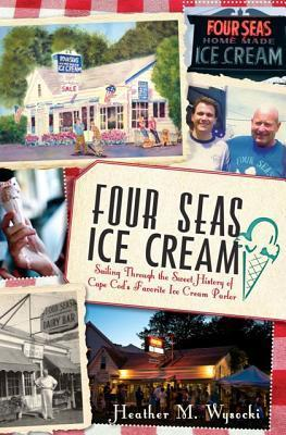Four Seas Ice Cream Sailing Through the Sweet History of Cape Cod's Favorite Ice Cream Parlor