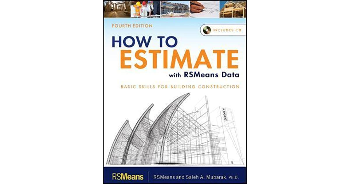 How to Estimate with Rsmeans Data: Basic Skills for Building