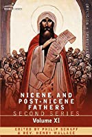 Nicene And Post Nicene Fathers: Second Series, Volume Xi Sulpitius Severus, Vincent Of Lerins, John Cassian