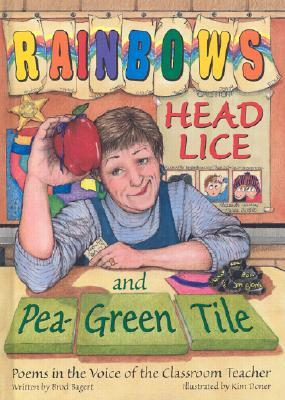 Rainbows, Head Lice, and Pea-Green Tile: Poems in the Voice of the Classroom Teacher