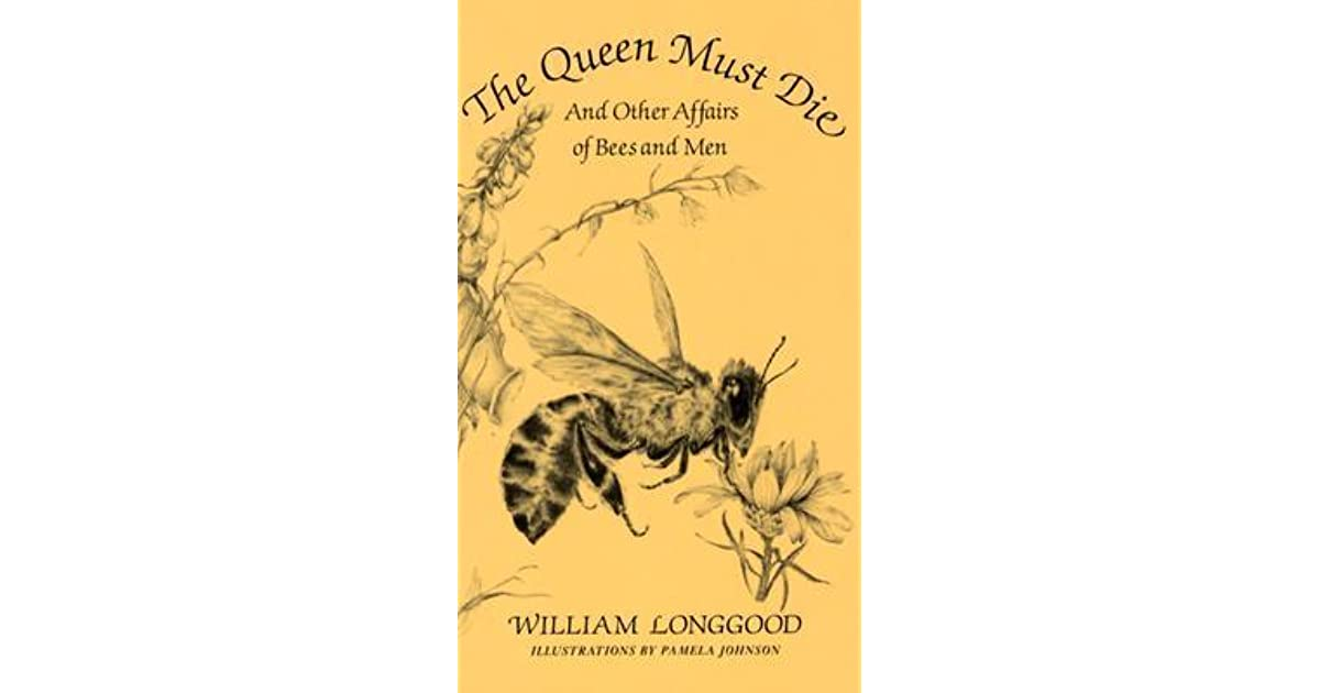 The queen must die and other affairs of bees and men by william the queen must die and other affairs of bees and men by william longgood fandeluxe Ebook collections
