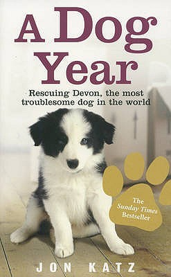 A Dog Year Twelve Months Four Dogs And Me By Jon Katz
