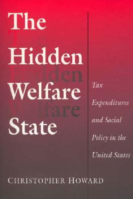 The Hidden Welfare State: Tax Expenditures and Social Policy in the United States
